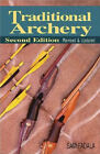 Traditional Archery 2nd Ed. Book by Sam Fadala~Arrow making~Shooting~Tuning~NEW