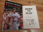 DUSTIN PEDROIA signed BORN TO PLAY Boston Red Sox 1st Ed Book WORLD SERIES 2007
