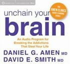 Unchain Your Brain 0600835442923 by Daniel G. Amen & David E. Smith, CD Box Set