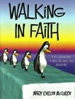 Notgrass Walking in Faith A 30 Lesson Study of What the Bible Says About Fait