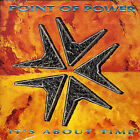 POINT OF POWER - IT'S ABOUT TIME USED - VERY GOOD CD