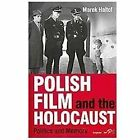 Polish Film and the Holocaust  Politics and Memory by Marek Haltof 2012