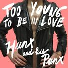 Hunx and His Punx - Too Young to Be In Love CD NEU OVP