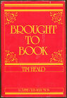 Brought to Book by Tim Heald Crime Club First Edition DJ 1988