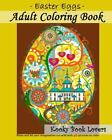 Adult Coloring Book - Easter Eggs - Relax and Let Your Imagination Run Wild...