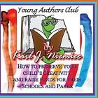 Young Authors Club: Young Authors Club : How to Preserve Your Child's...