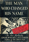 The Man Who Changed His Name Edgar Wallace Crime Club First Edition DJ 1934