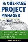 The One Page Project Manager Communicate and Manage Any Project With a Single S