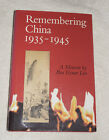 Remembering China 1935 1945 by Bea Exner Liu 1996 Hardcover SIGNED
