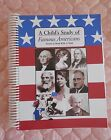 A CHILDS STUDY OF FAMOUS AMERICANS HOMESCHOOL Calvert Grade 3 READING HISTORY