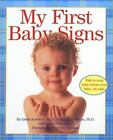 My First Baby Signs by Linda Acredolo Penny Gentieu and Susan Goodwyn 2002