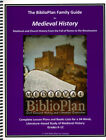 The Biblioplan Family Guide to Medieval History 2016 Edition