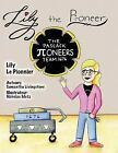 Lily the Learner: Lily the Pi-Oneer - French : The Book Was Written by FIRST...