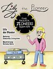 Lily the Learner: Lily the Pi-Oneer - German : The Book Was Written by FIRST...