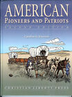 American Pioneers and Patriots by Caroline Emerson Christian Liberty Press