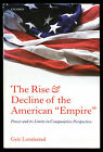 The Rise and Decline of the American Empire GEIR LUNDESTAD Signed by Author
