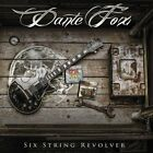 DANTE FOX - Six String Revolver CD #114061