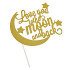 Glitter Gold Love You To The Moon And Back Cake Topper Wedding Birthday Party