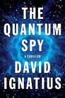 The Quantum Spy by David Ignatius MINT Cond Advance Readers Copy