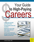 Your Guide to High-Paying Careers Laurence Shatkin