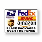 Delivery Instructions Place Packages Over The Fence Sign METAL usps fedex MS039