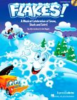Hal Leonard Flakes!  Musical Celebration of Snow, Slush and Snirt!  Classroom Kt