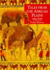 Tales from the African Plains (Pavilion paperback classics) von Anne G...   Buch
