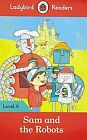 Sam and the Robots - Ladybird Readers Level 4 von Ross, Mandy | Buch