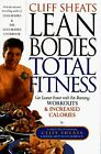 Cliff Sheats (Sic) Lean Bodies Total Fitness: Get Leaner... | Buch | Zustand gut