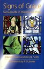 Signs of Grace Sacraments in Poetry and ProseDavid Brown David Fuller