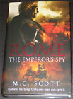 MCSCOTT ROME THE EMPERORS SPY SIGNED LINED DATED NUMBERED UK 1 1