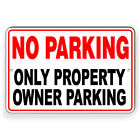 No Parking Only Property Owner Metal Sign 5 SIZES warning notice SNP051