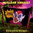 CD: NUCLEAR ASSAULT Something Wicked NM