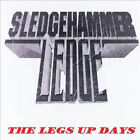 SLEDGEHAMMER LEDGE - THE LEGS UP DAYS - NEW BAND ISSUED CD-R