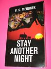 STAY ANOTHER NIGHT PS MERONEK SIGNED BY AUTHOR BRAND NEW