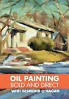 Oil Painting Bold and Direct with Desmond OHagan DVD
