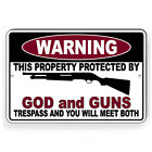 Warning Protected By God And Guns Trespass And Meet Both Metal Sign 5 SIZES SG33