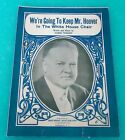 We're Going to Keep Mr. Hoover in WHITE HOUSE CHAIR 1932 CAMPAIGN Sheet Music !