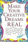 Make Your Creative Dreams Real  A Plan for Procrastinators Perfectionists