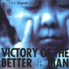 VICTORY OF THE BETTER MAN - L'UTOPISTE USED - VERY GOOD CD