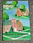 THE BRETHREN IN BRIDGEWATER FIRST 100 YEARS 1st Edition SIGNED