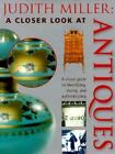 Judith Miller  A Closer Look at Antiques by Judith Miller 2001 Hardcover