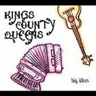 KINGS COUNTY QUEENS - BIG IDEAS USED - VERY GOOD CD