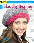 Knit Slouchy Beanies & Headwraps  (ExLib) by Leisure Arts