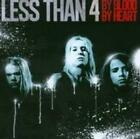 LESS THAN 4: BY BLOOD BY HEART (CD.)