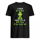 Grinch i talk about you in shirt T Shirt Cotton Black S 5XL