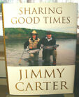 Sharing Good Times by Jimmy Carter 2004 HCDJ1st Signed Ed Near Fine Cond
