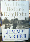 An Hour Before Daylight by Jimmy Carter 2001 HCDJ 1st Signed Ed W Pic