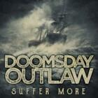 DOOMSDAY OUTLAW: SUFFER MORE 2018 (CD.)