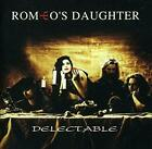 ROMEOS DAUGHTER - DELECTABLE - ID3447z - CD - New